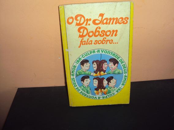 O Dr. James Dobson Fala Sobre...