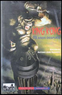 King Kong 75 Años Después. Antonio José Navarro. 49331
