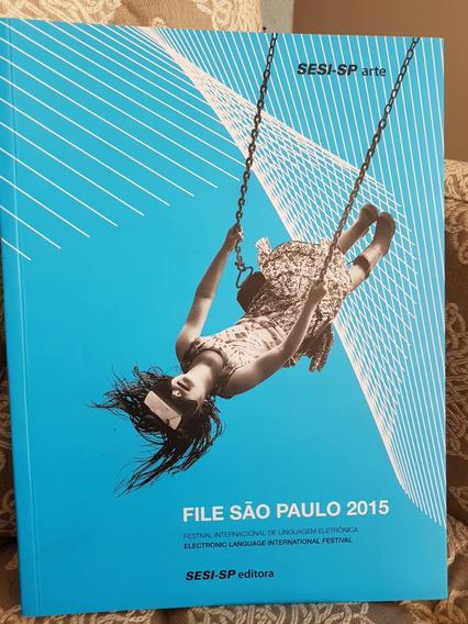 Catálogo Da Exposição Do File-sp 2015 (loja Do Rey)