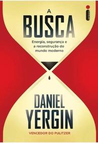 Livro A Busca Daniel Yergin Energia Segurança Mundo Moderno