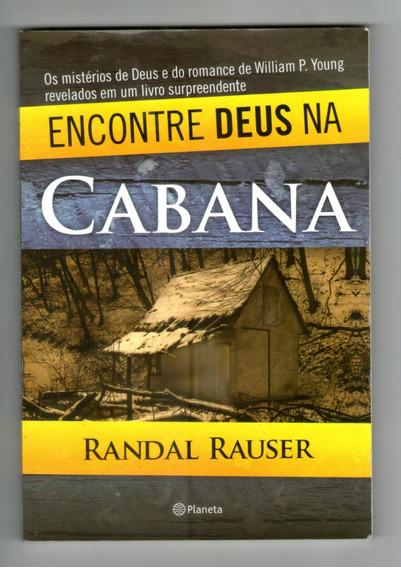 Livro: Encontre Deus Na Cabana - Randal Rauster
