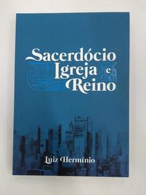 Sacerdócio, Igreja E Reino - Livro - Pr. Luiz Herminio
