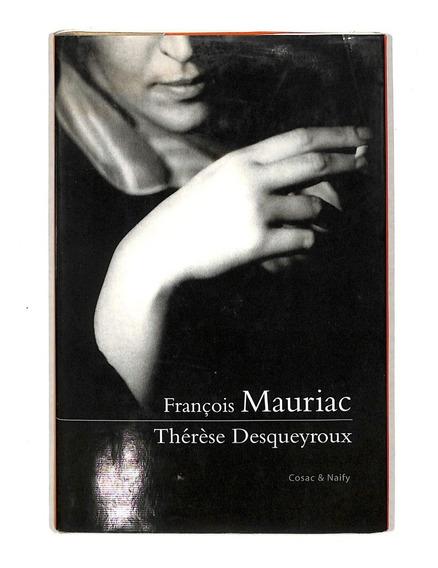 François Mauriac - Thérèse Desqueyroux