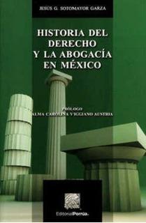 Historia Del Derecho Y La Abogacía En México ¡envío Gratis!