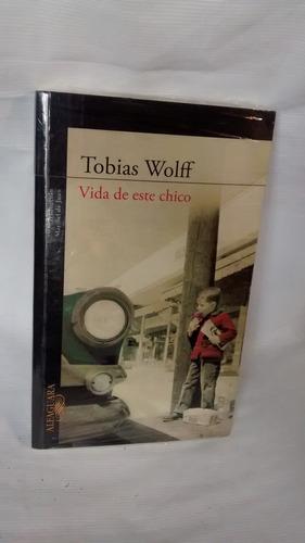 Vida De Este Chico - Tobias Wolff - Editorial Alfaguara
