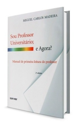 Sou Professor Universitário; E Agora?