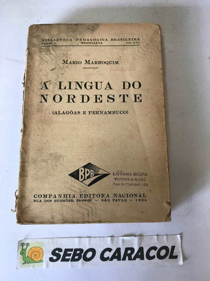 A Língua Do Nordeste - Alagoas E Pernambuco - Mario Marroqui