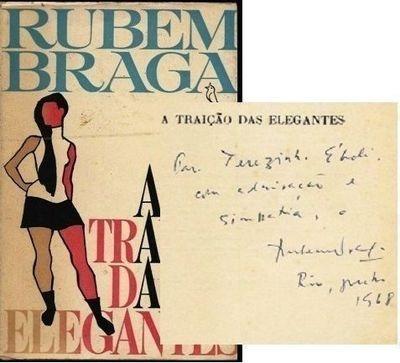 A Traicao Das Elegantes : Cronicas Autografado Rubem Braga