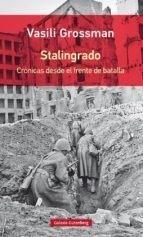 Stalingrado: Crónicas Desde El Frente De Batalla. Envio Grat