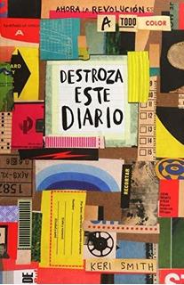 Libro : Destroza Este Diario. Ahora A Todo Color - Smith,..