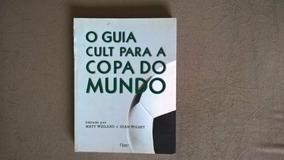 Livro - Guia Cult Para A Copa Do Mundo
