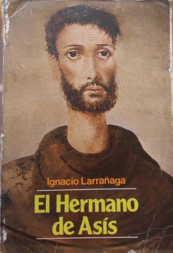 Imagen 1 de 3 de Hermano San Francisco De Asis - Ignacio Larrañaga (paulinas)