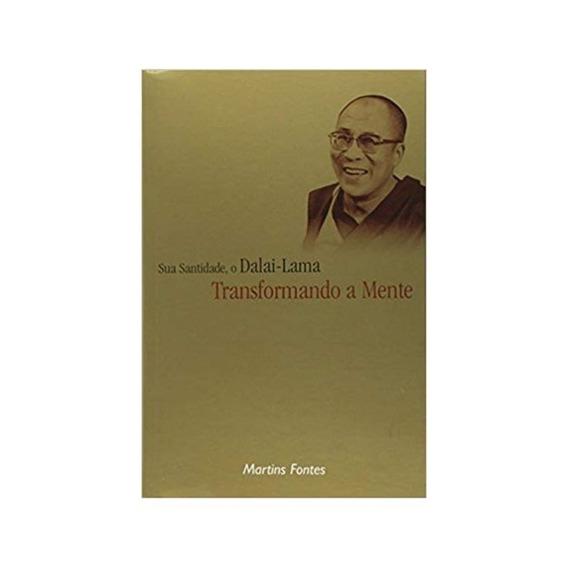 Sua Santidade, O Dalai-lama: Transformando A Mente