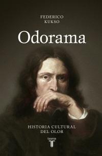 Odorama - Historia Cultural Del Olor - Federico Kukso
