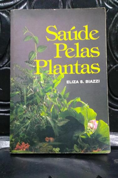 Saúde Pelas Plantas - Eliza S Biazzi Editora Casa -capa Mole