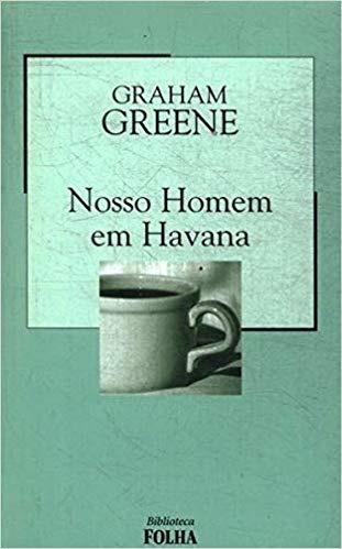 Nosso Homem Em Havana - Capa Dura - Graham Greene