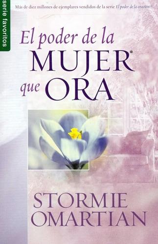 Imagen 1 de 1 de El Poder De La Mujer Que Ora (bolsillo) Stormie Omartian