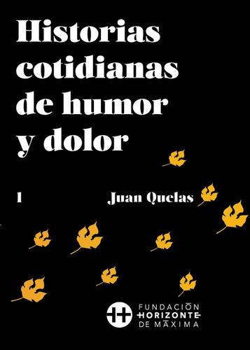 Historias Cotidianas De Humor Y Dolor