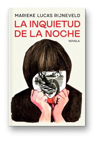 La Inquietud De La Noche - Marieke Lucas Rijneveld