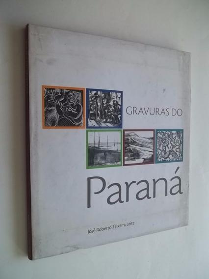 Livro - Gravuras Do Paraná - José Roberto Teixeira - Artes