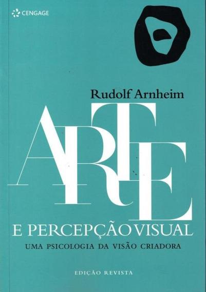 Arte E Percepcao Visual - Uma Psicologia Da Visao Criadora