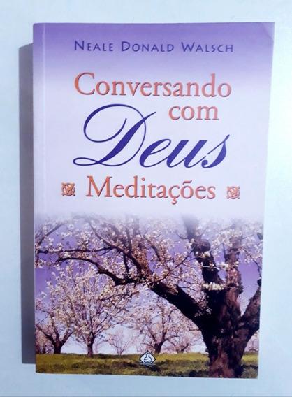 Livro: Conversando Com Deus - Meditações - Neale Donald W.