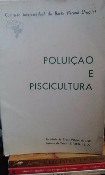Livro- Poluição E Piscicultura - Raro-bacia- Paraná-uruguai-
