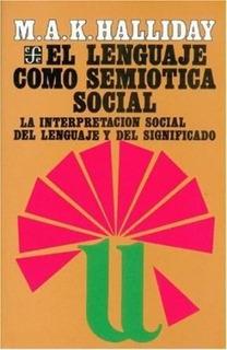 El Lenguaje Como Semiótica Social - M. A. K. Halliday
