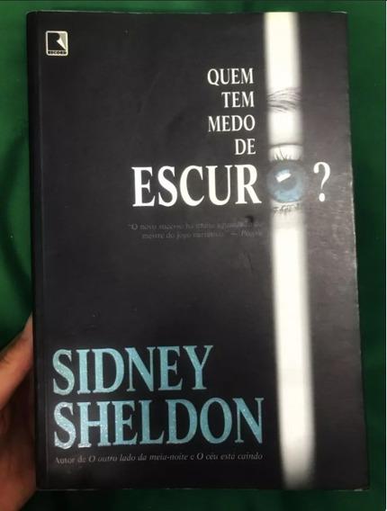 Livro: Quem Tem Medo Do Escuro - Sidney Sheldon