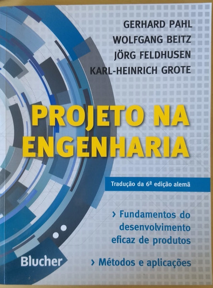 Projeto Na Engenharia - 6ª Ed. - Pahl-beltz-grote-feldhusen