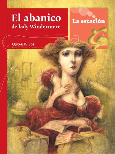 El Abanico De Lady Windermere - La Estación - Mandioca