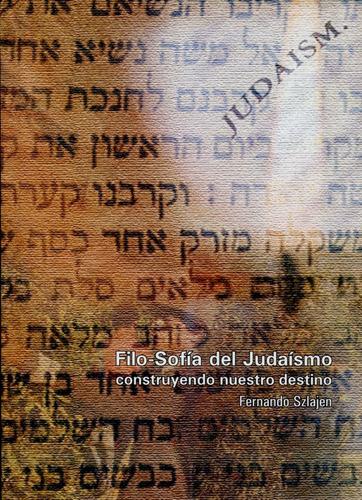 Filosofia Del Judaísmo Construyendo Destino, Szlajen, Saban