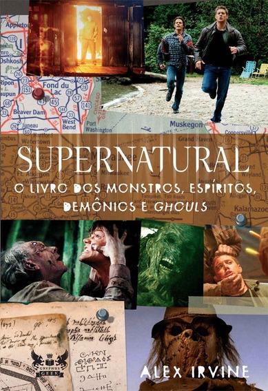 Supernatural - O Livro Dos Monstros, Espiritos, Demonios...