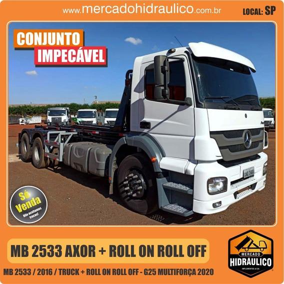 Mb 2533 Axor / 2016 - Roll On Roll Off G25 Multiforça / 2020