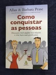 Como Conquistar Pessoas - Allan E Barbara Pease