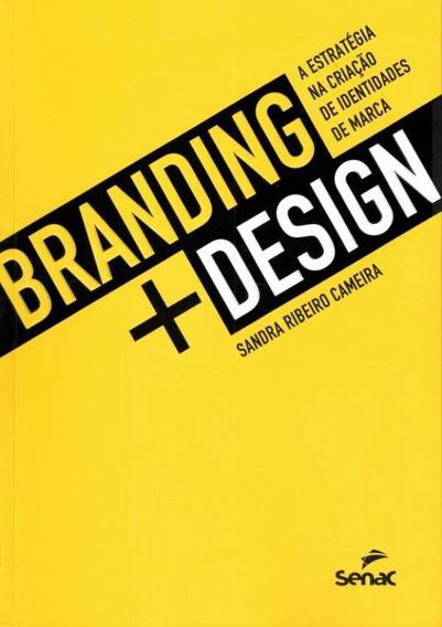 Branding + Design - A Estrategia Na Criacao De Identidades