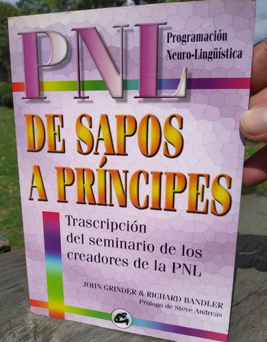 De Sapos A Principes. Pnl Joe Grinder & Richard Bandler