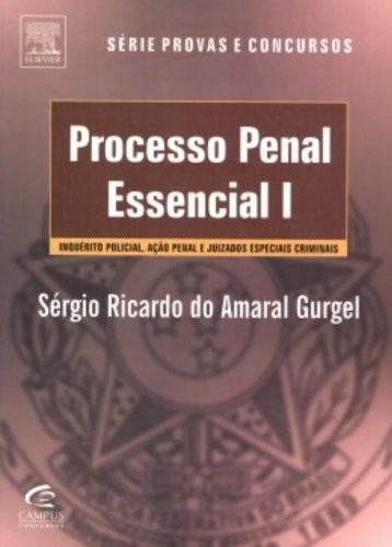 Processo Penal Essencial - Vol 1. Serie Provas E Concursos