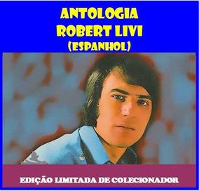 Cd Antologia Robert Livi Em Espanhol - 24 Exitos