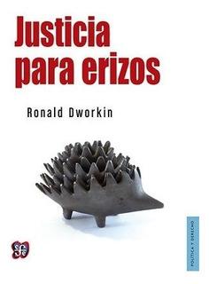 Justicia Para Erizos, Dworkin, Ed. Fce
