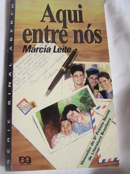 Livro: Aqui Entre Nós (série Sinal Aberto) Márcia Leite