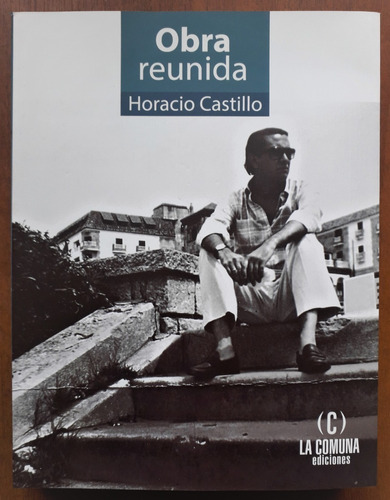 L9282. Obra Reunida. Horacio Castillo. La Comuna