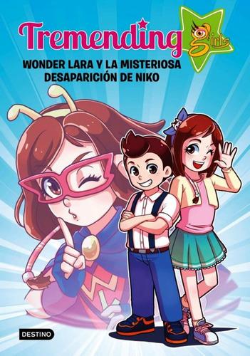 Tremending Girls 1 : Wonder Laray La Misteriosa Desaparicion