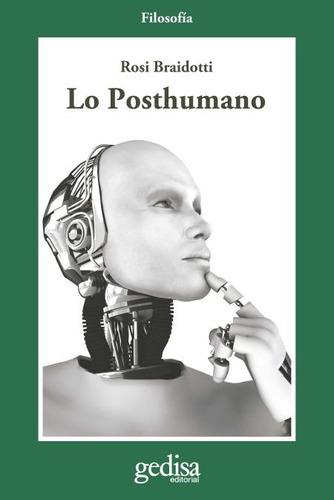 Lo Posthumano, Braidotti, Ed. Gedisa