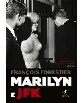 Livro - Marilyn E Jfk - François Forestier