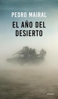 El Año Del Desierto De Pedro Mairal - Planeta