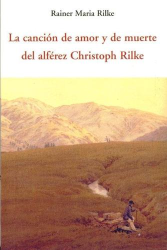 Cancion De Amor Y De Muerte Del Alferez Christoph Rilke