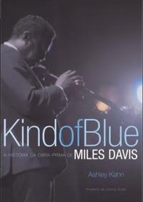 Livro - Kind Of Blue A Historia Da Obra-prima De Miles Davis