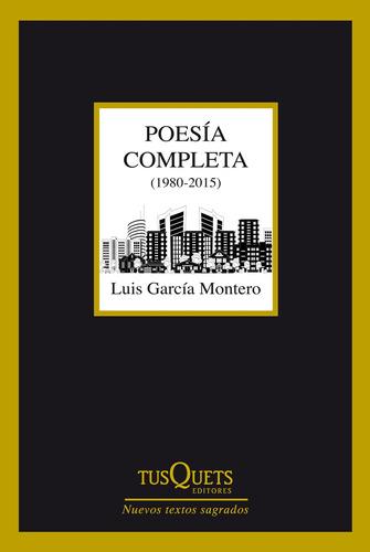 Imagen 1 de 3 de Poesía Completa (1980-2015) De Luis García Montero