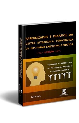 Aprendizados E Desafios Da Gestão Estratégica Corporativa